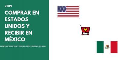 comprar en estados unidos y recibir en mexico