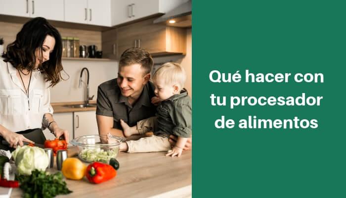 que preparar o cocinar con un procesador de alimentos